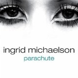 Parachute (Single) Lyrics Ingrid Michaelson