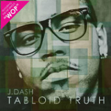 Tabloid Truth Lyrics J. Dash