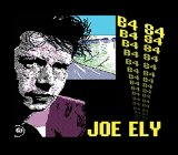 B4 84 Lyrics Joe Ely