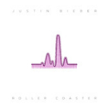 Roller Coaster (Single) Lyrics Justin Bieber