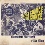 Shapeshifter/Destroyer Lyrics Last Chance To Dance