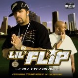 All Eyez On Us Lyrics Lil' Flip