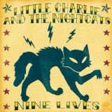 Nine Lives Lyrics Little Charlie & The Nightcats