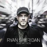 Here & Now Lyrics Ryan Sheridan