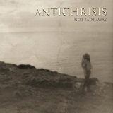 Not Fade Away Lyrics Antichrisis