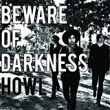 Howl (EP) Lyrics Beware of Darkness