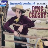 I'm An Old Cowhand Lyrics Bing Crosby
