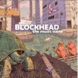The Music Scene Lyrics Blockhead