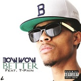 Better (Single) Lyrics Bow Wow