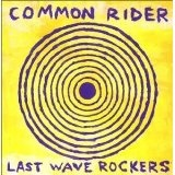 Last Wave Rockers Lyrics Common Rider