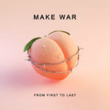 Make War (Single) Lyrics From First To Last