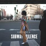 Subway Silence Lyrics Giovanca