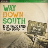 Way Down South Lyrics Igor Prado Band