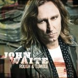 Rough & Tumble Lyrics John Waite