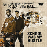 School Was My Hustle Lyrics Kidz In The Hall