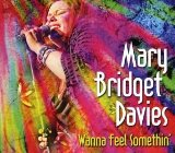 Wanna Feel Somethin' Lyrics Mary Bridget Davies Group