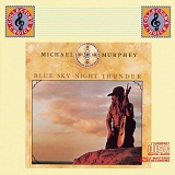 Blue Sky- Night Thunder Lyrics Michael Martin Murphy
