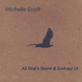 All That's Gone & Gained - EP Lyrics Michelle Scott
