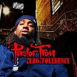 Zero Tolerence Lyrics Pastor Troy