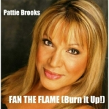 Fan the Flame (Burn It Up!) Lyrics Pattie Brooks