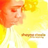 I'll Be Anything Lyrics Shayna Steele