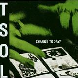 Change Today? Lyrics Tsol