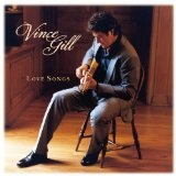 Love Songs Lyrics Vince Gill