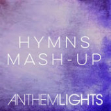 Hymns Mash-Up: How Great Thou Art / It Is Well / Holy, Holy, Holy / Great Is Thy Faithfulness (Single) Lyrics Anthem Lights
