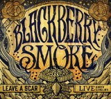 Leave a Scar: Live North Carolina Lyrics Blackberry Smoke