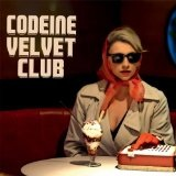Codeine Velvet Club Lyrics Codeine Velvet Club