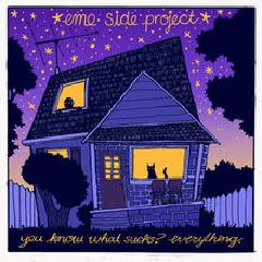 You Know What Sucks Everything Lyrics Emo Side Project