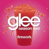 Firework (Glee Cast Version) (Single) Lyrics Glee Cast