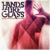 With Unveiled Faces (EP) Lyrics Hands Like Glass