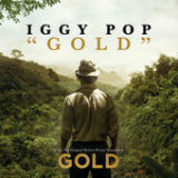 Gold (Single) Lyrics Iggy Pop