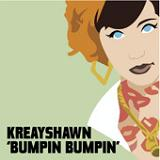 Bumpin Bumpin (Single) Lyrics Kreayshawn