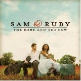 Here & The Now Lyrics Sam & Ruby
