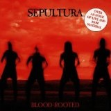 Blood Rooted Lyrics Sepultura