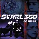 Ask Anybody Lyrics Swirl 360