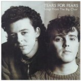 Songs From The Big Chair Lyrics Tears For Fears