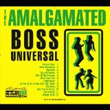 Boss Universal Lyrics The Amalgamated