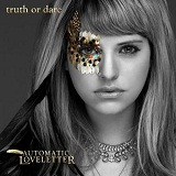 Truth Or Dare Lyrics Automatic Loveletter