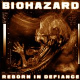 Reborn In Defiance Lyrics Biohazard