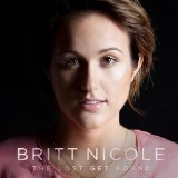 Lost Get Found Lyrics Britt Nicole