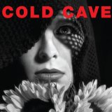 Cherish The Light Years Lyrics Cold Cave