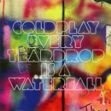 Every Teardrop Is A Waterfall Lyrics Coldplay