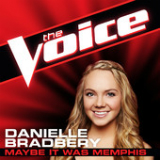 Maybe It Was Memphis (The Voice Performance) (Single) Lyrics Danielle Bradbery