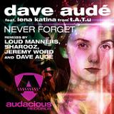 Never Forget (Single) Lyrics Dave Audé