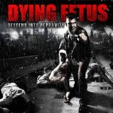 Descend Into Depravity Lyrics Dying Fetus
