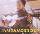 I Won't Let You Go (Single) Lyrics James Morrison