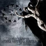Gothika Vampyrika Heretika Lyrics Lord Vampyr
